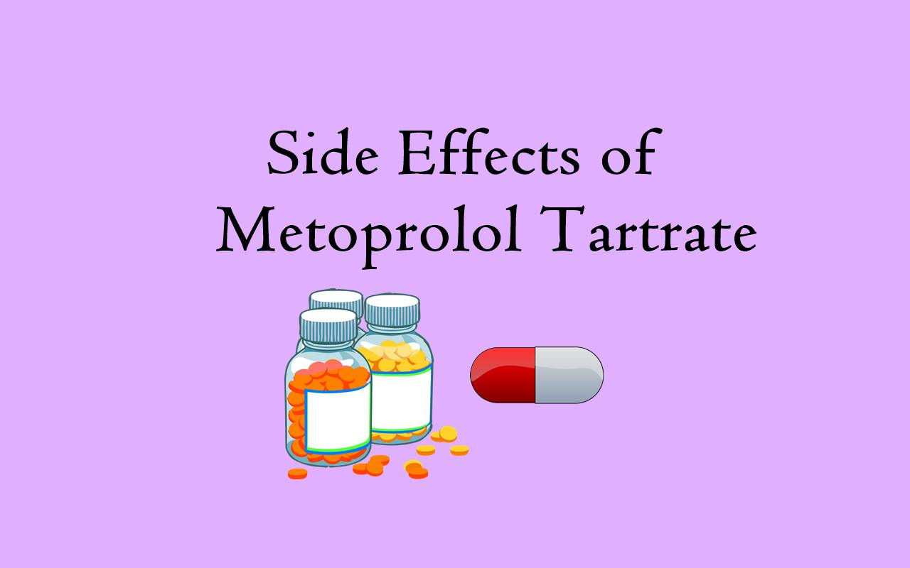 Metoprolol tartrate Side Effects